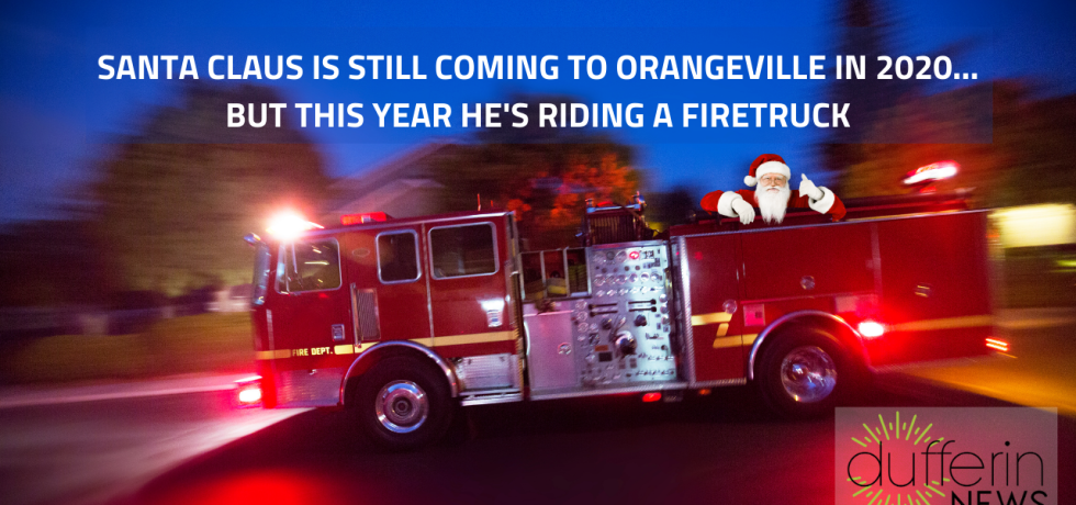 Santa Claus is coming to Orangeville... on a firetruck