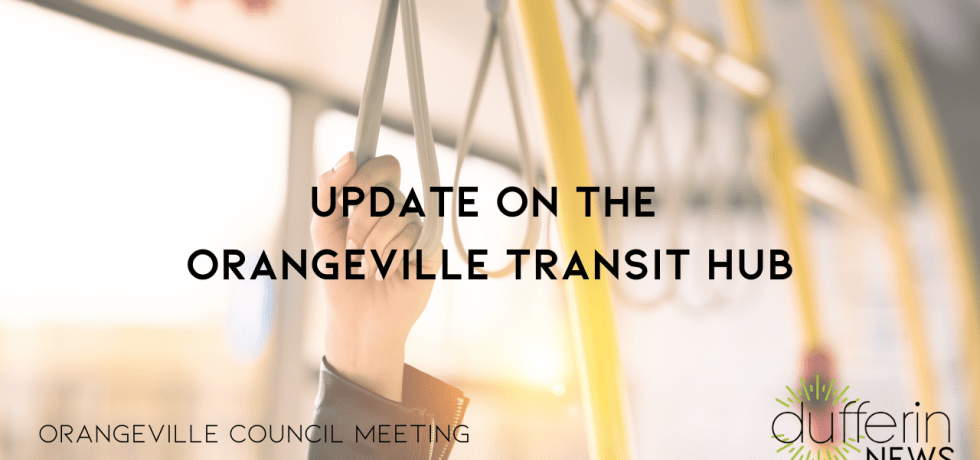 Update on the Orangeville Transit Hub