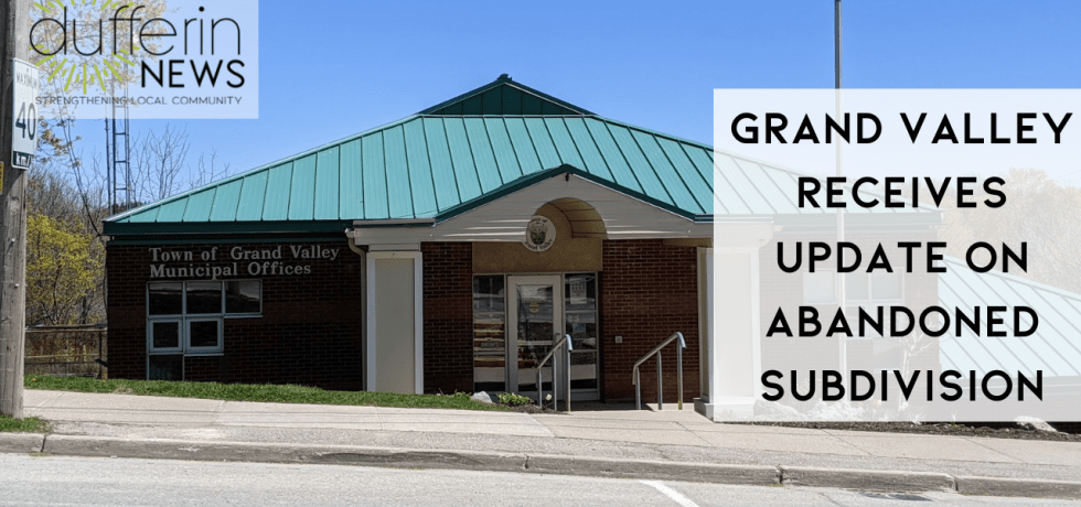 GRAND VALLEY RECEIVES UPDATE ON ABANDONED SUBDIVISION