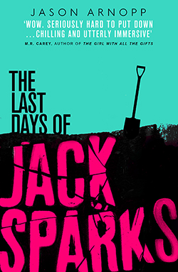 The Last Days Of Jack Sparks - A Clever, Unsettling Thriller