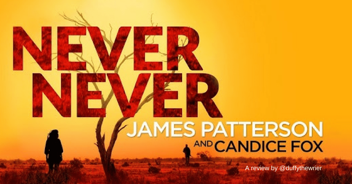 Never Never - New Thriller by James Patterson and Candice Fox