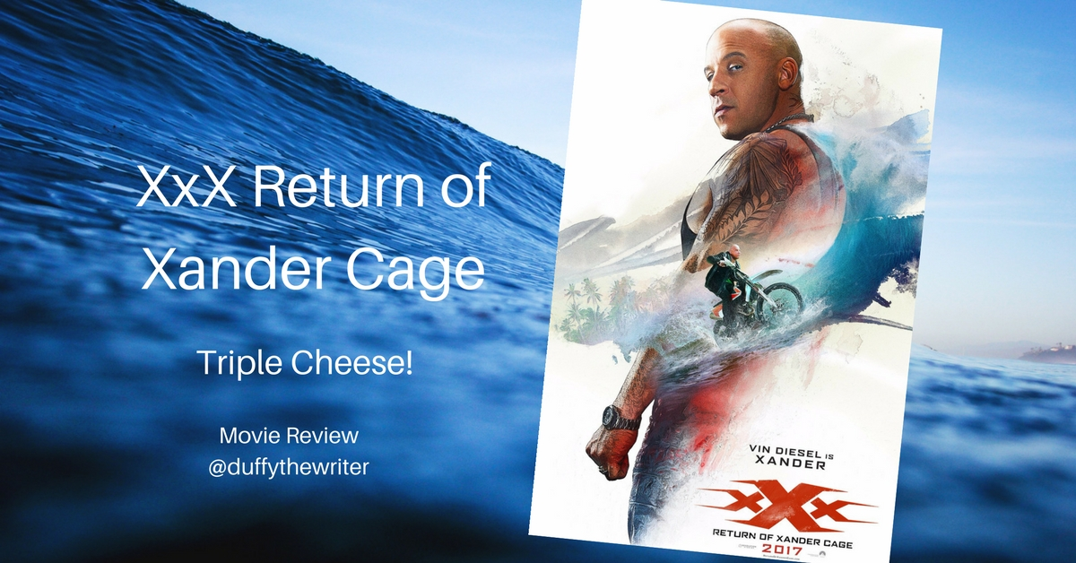 Review: Return Of Xander Cage - XxX, Triple Cheese!