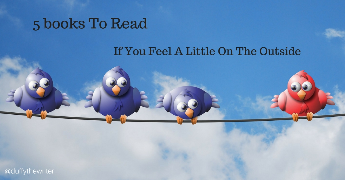 @duffythewriter top 5 books to read if you feel an outsider