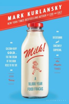 Milk! A 10,000 – Year Food Fracas
