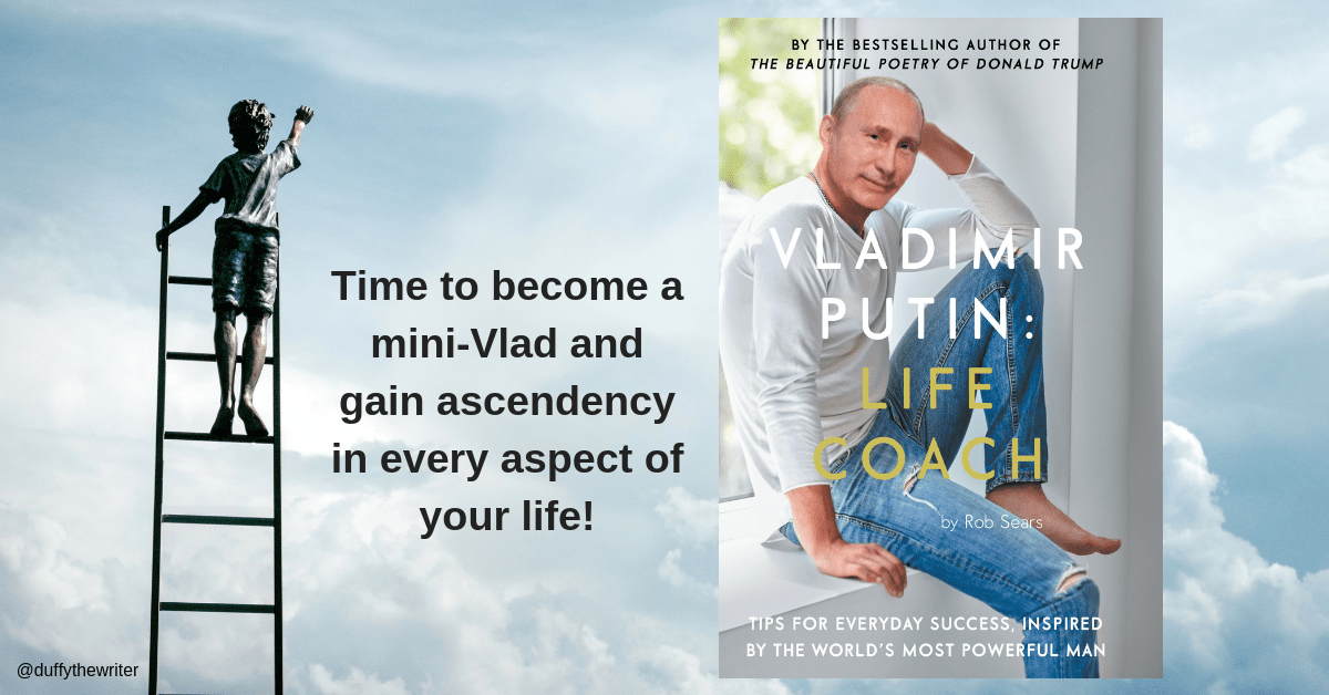 Vladimir Putin: Life Coach - The Book You Need In Your Life