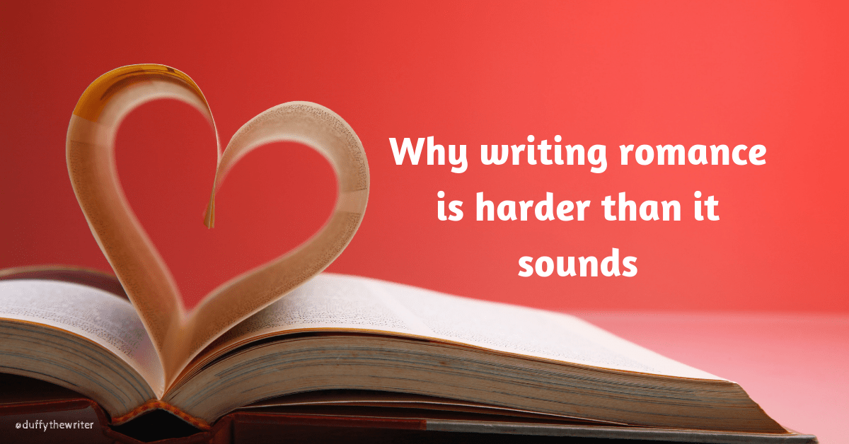 Why writing romance is harder than it sounds