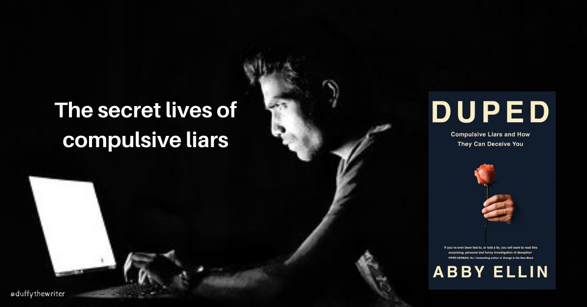Duped by Abby Ellin explores compulsive liars and how they can deceive you