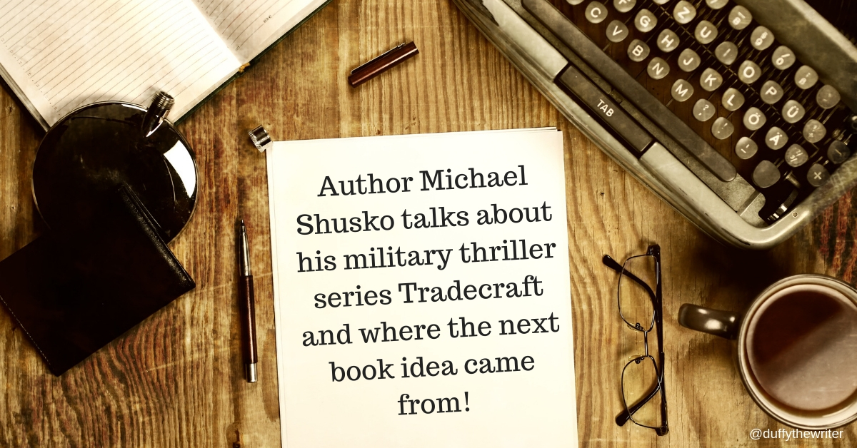 author Michael Shusko talks about his military thriller series tradecraft