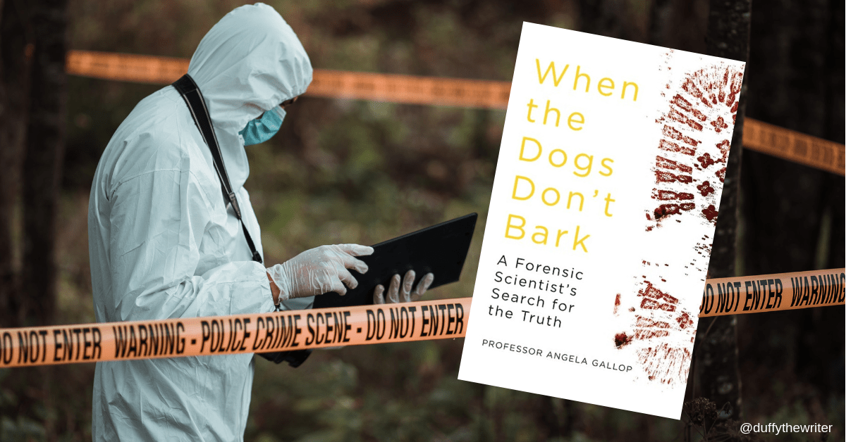 when the dogs don't bark. A forensic scientist search for the truth. Forensic Scientist Memoir. Book Review