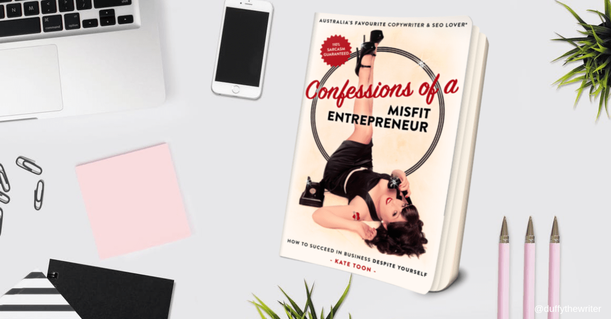 Confessions of a misfit entrepeneur​ by Kate Toon