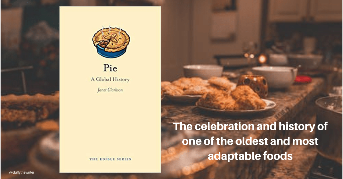 Pie - A Global History, The Perfect Book Gift For A Foodie!