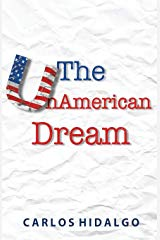 Buy The UnAmerican Dream by Carlos HIldago