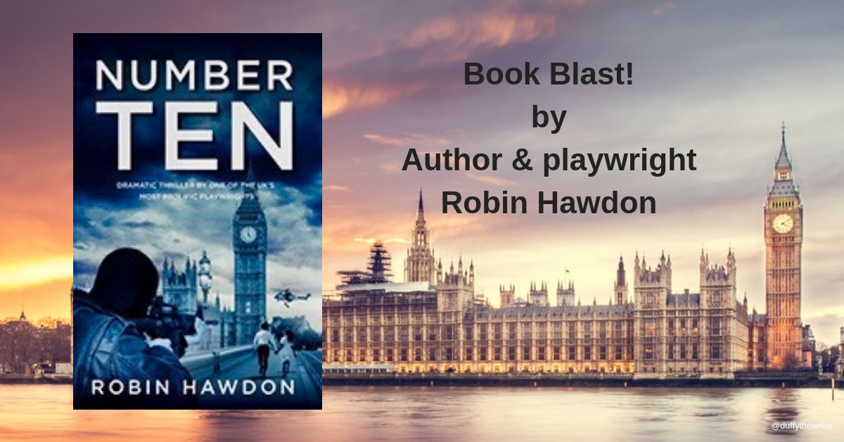 Book Blast!  New action packed thriller Number Ten by author and playwright Robin Hawdon