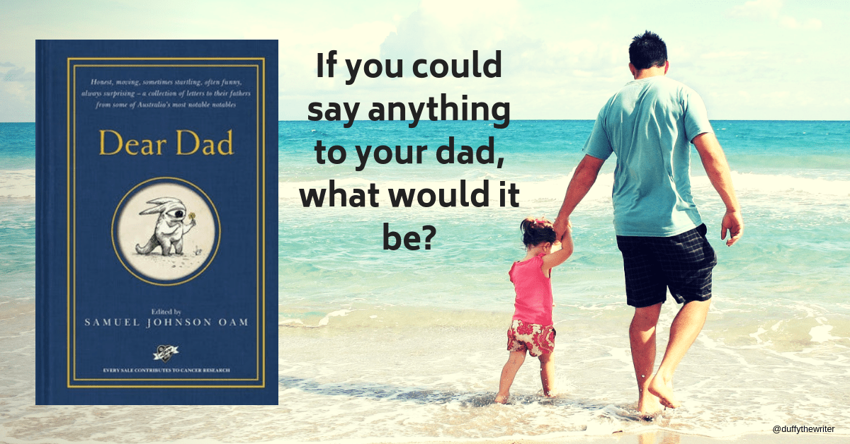 Dear Dad. A collection of letters to fathers from Australian notable notables. A book review