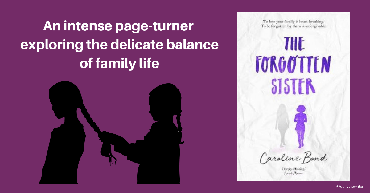 The Forgotten Sister. An intense page turner exploring the delicate balance of family life.
