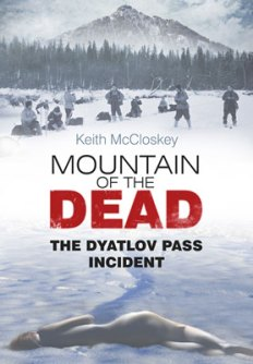 The unsolved mystery of Dyatlov Pass, investigated by author Keith McCloskey