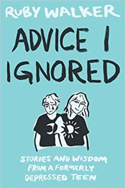 Advice I Ignored. An important read for any teen or young adult suffering from depression and anxiety