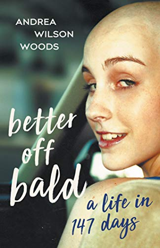 Better off Bald: A Life in 147 Days. Book review about a young girls cancer battle and the big sister who was with her every day