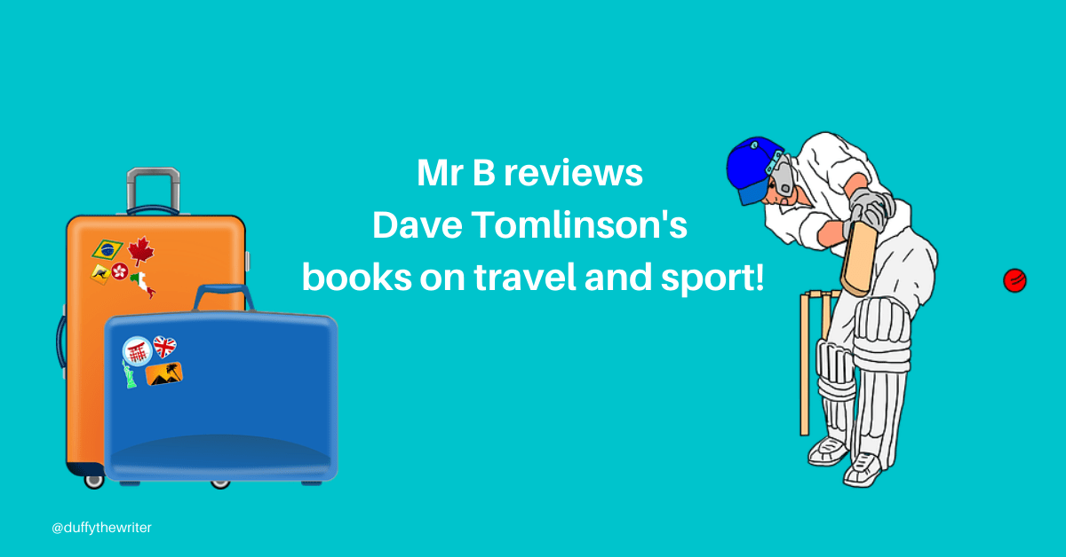 author Dave Tomlinson. Guest Post Mr B! travel books, travel diaries, sporting books, good sportsmanship books