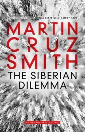 The Siberian Dilemma. Gorky Park. Book Review.