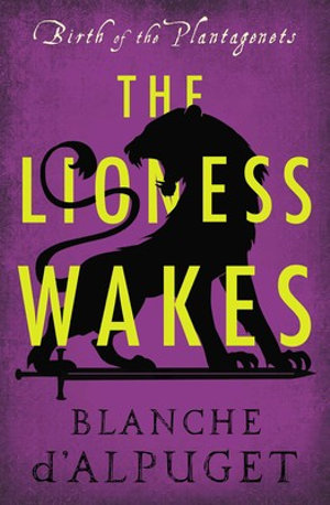 The Lioness Wakes by Blanche d'Alpuget book review