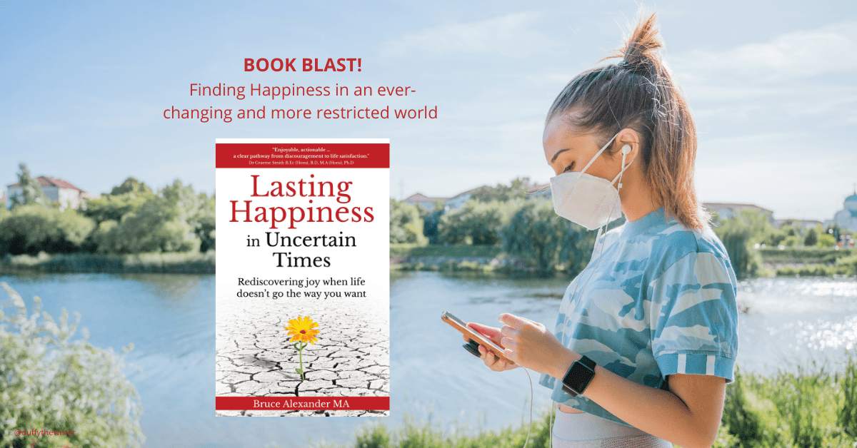 Lasting Happiness In Uncertain Times