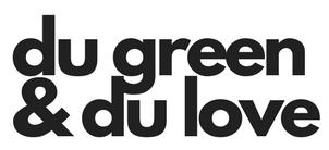 Du Green et du Love