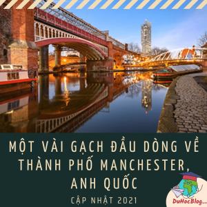 MỘT VÀI GẠCH ĐẦU DÒNG VỀ THÀNH PHỐ MANCHESTER, ANH QUỐC (CẬP NHẬT 2021)