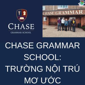 chase grammar school nội trú mơ ước