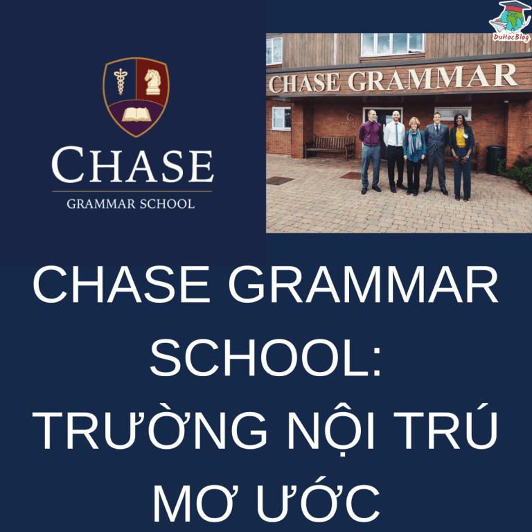 CHASE GRAMMAR SCHOOL: NỘI TRÚ MƠ ƯỚC