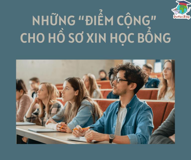 """NHỮNG """"ĐIỂM CỘNG"""" CHO HỒ SƠ XIN HỌC BỔNG 2021"""