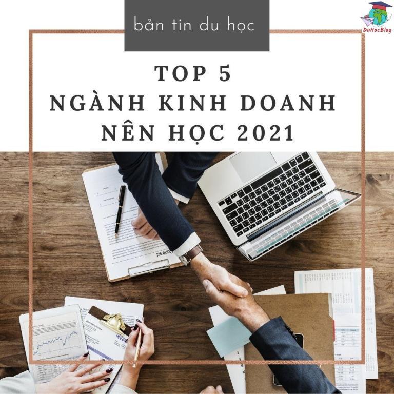 TOP 5 NGÀNH KINH DOANH NÊN HỌC 2021