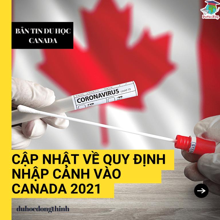 CẬP NHẬT VỀ QUY ĐỊNH NHẬP CẢNH VÀO CANADA 2021