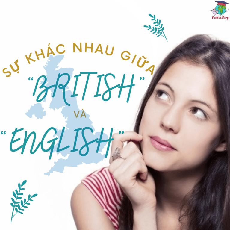 """SỰ KHÁC NHAU GIỮA """"ENGLISH"""" VÀ """"BRITISH"""""""