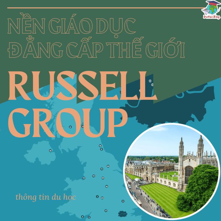 RUSSELL GROUP – NỀN GIÁO DỤC ĐẲNG CẤP THẾ GIỚI