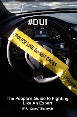 DUI The People's Guide to Fighting Like an Expert