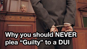 Tampa DUI Lawyer reveals why you should never plea guilty to a DUI