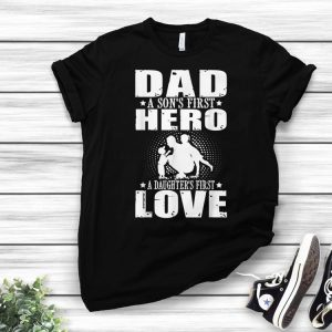 Download Dad sons First Hero daughters First Love Fathers Day shirt ...