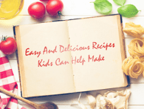Easy And Delicious Recipes Kids Can Help Make