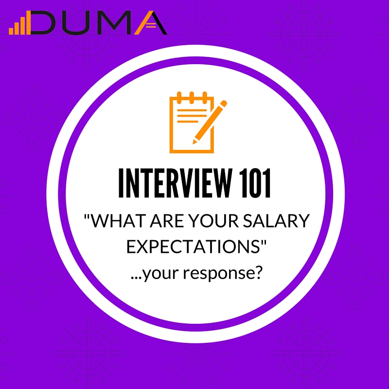 Interview 101 What Is Your Salary Expectation Duma Works