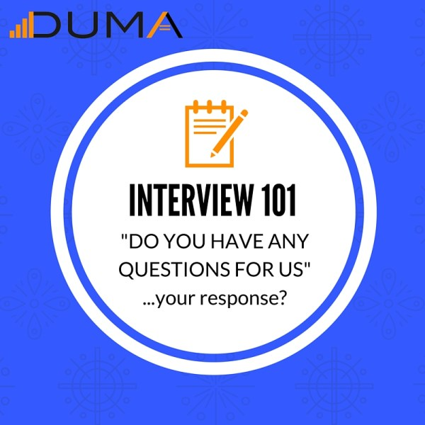 "How to respond to an interviewer when they ask ""Do you have any questions for us."" Follow this advice and succeed on the interview."