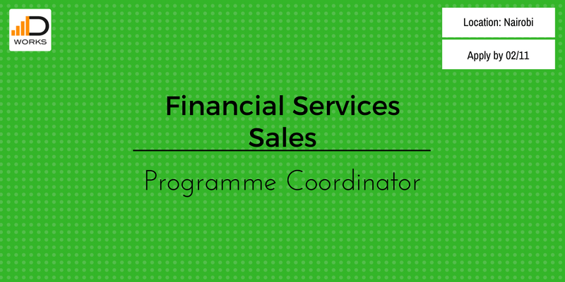 Apply for a Financial Services Sales Programme Coordinator job vacancy in Nairobi