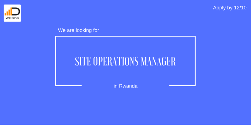 Apply for a site operations manager job in Rwanda