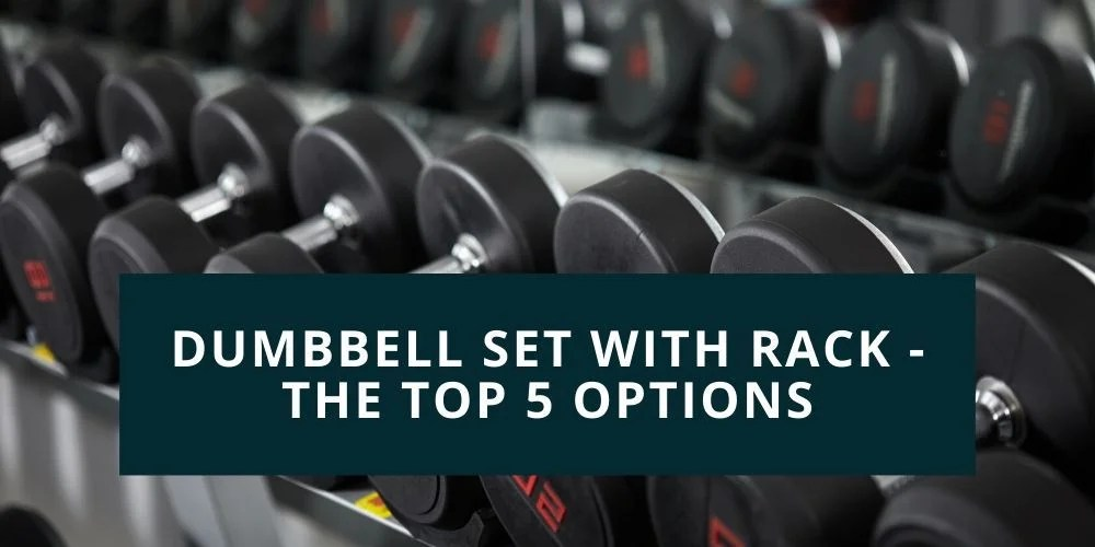 5 best dumbbell sets with rack