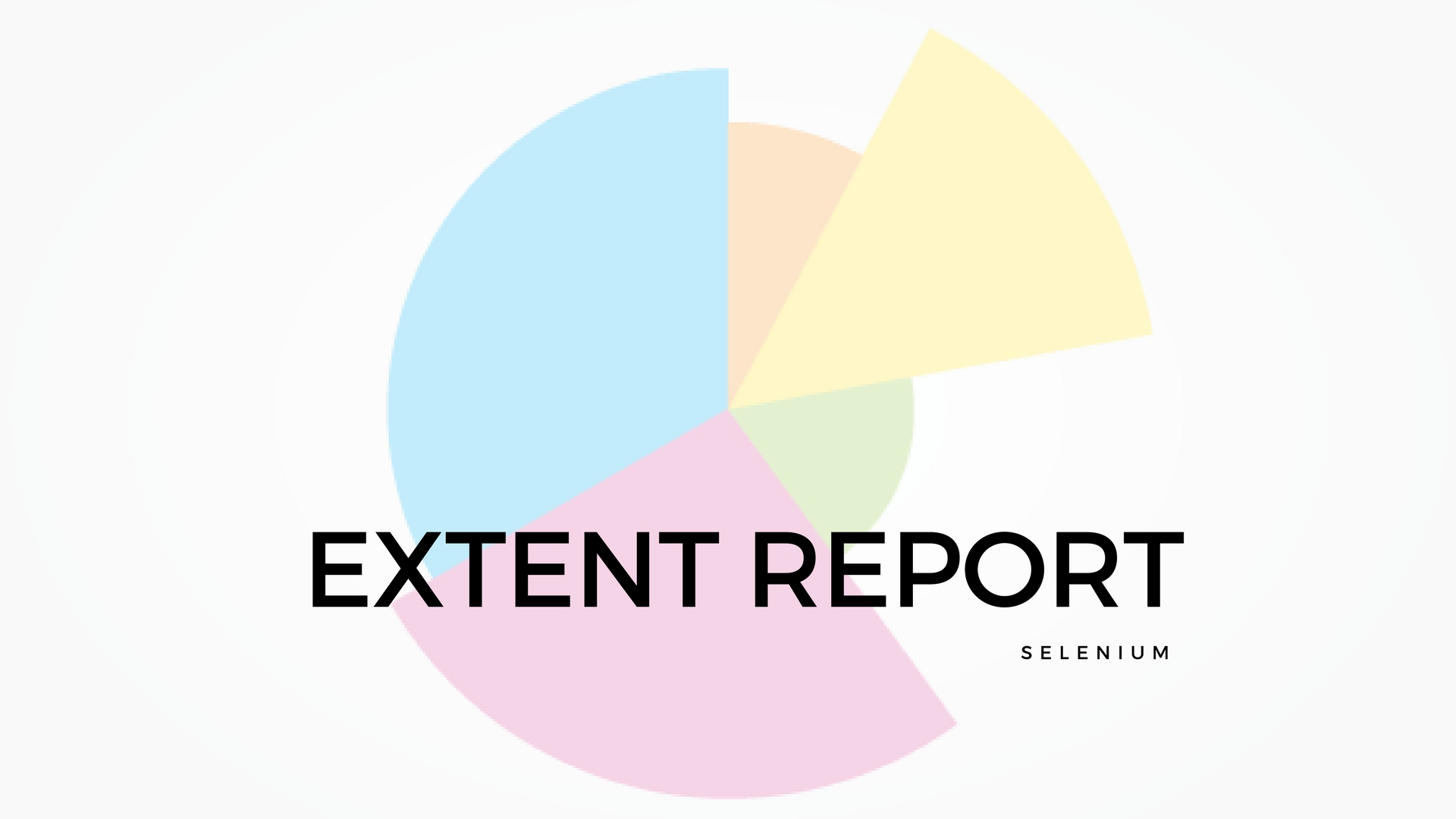 Selenium Reporting Tools | How to Generate Extent Report in