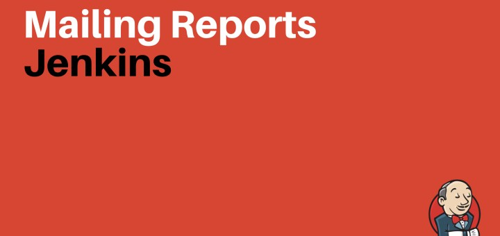 Mailing Reports in Jenkins