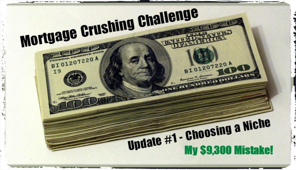 Choosing a Niche - Mortgage Crushing Challenge