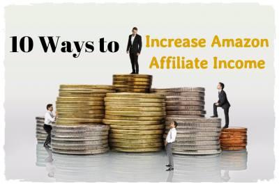 increase amazon affiliate income