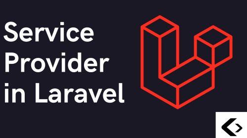 Service Provider in Laravel