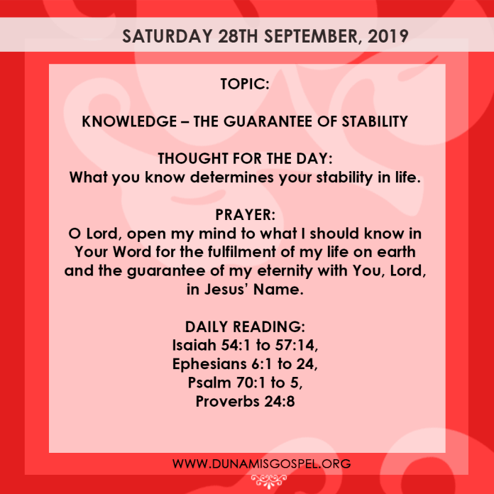 Seeds of Destiny 28 September 2019 - Knowledge: The Guarantee of Stability, written by Pastor Paul Enenche